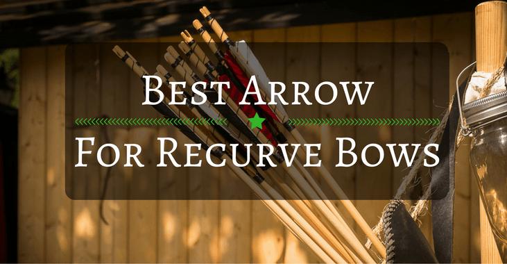 Best Arrow for Recurve Bows