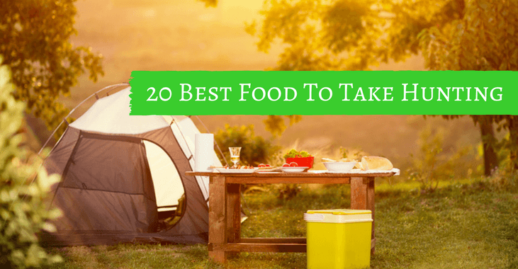 20 Best Food To Take Hunting