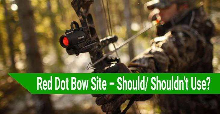 Red Dot Bow Site – Should or Shouldn't Use
