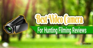 best video camera for hunting filming