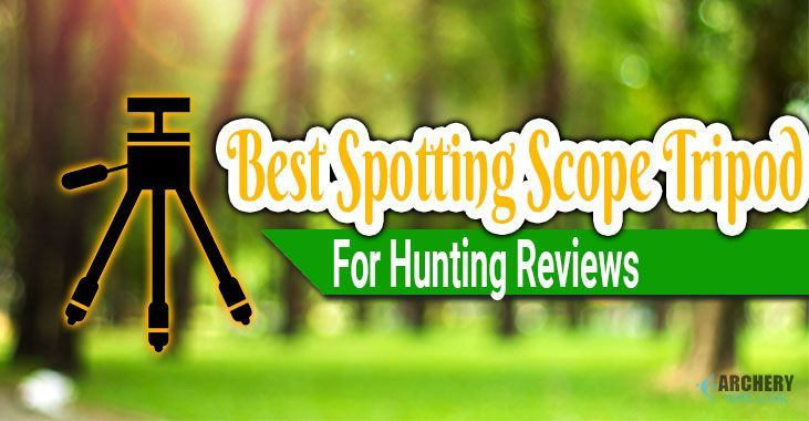best spotting scope tripod for hunting