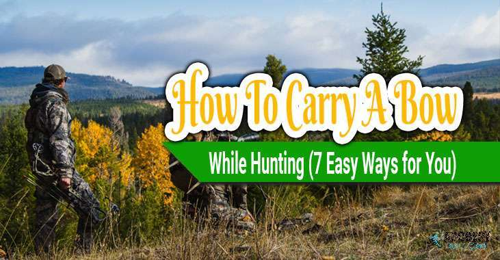 how to carry a bow while hunting